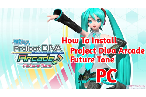 How To Install Game Hatsune Miku: Project DIVA Arcade ...