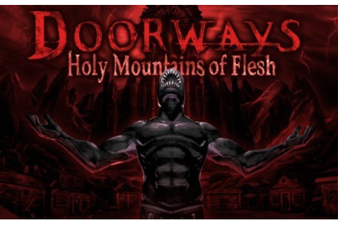 Doorways: Holy Mountains of Flesh | macgamestore.com