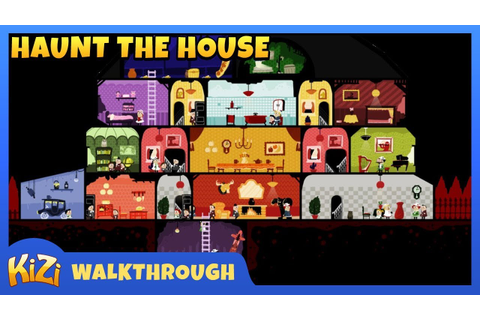 [Kizi Games] Haunt The House → Full Game Walkthrough - YouTube