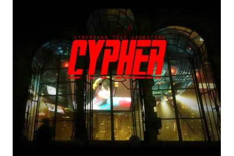 CYPHER Cyberpunk Text Adventure - YouTube