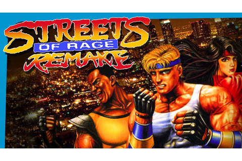 SoR Streets of Rage Remake and Download - YouTube