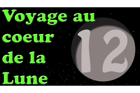 Voyage au coeur de la Lune - Playthrough FR - Ep 12 - YouTube