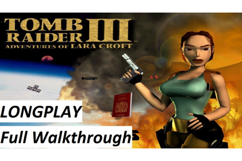 Tomb Raider 3 (1998) Walkthrough : Complete Game 【HD ...