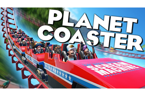 PLANET COASTER Alpha Gameplay | BEST THEME PARK / ROLLER ...