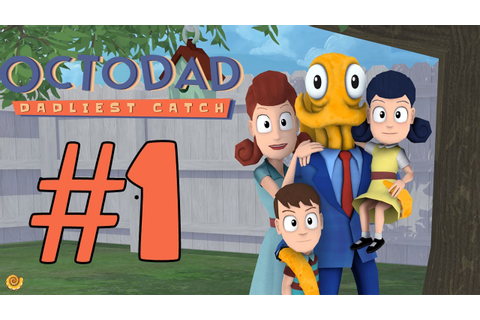 Octodad: Dadliest Catch | Part 1 | We Meet Again - YouTube