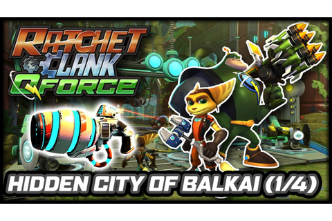 Ratchet & Clank: Q-Force (PS3) - Hidden City of Balkai ...