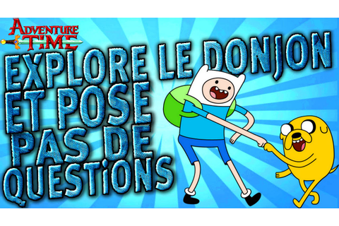 Découverte | Adventure Time : Explore le Donjon et Pose ...