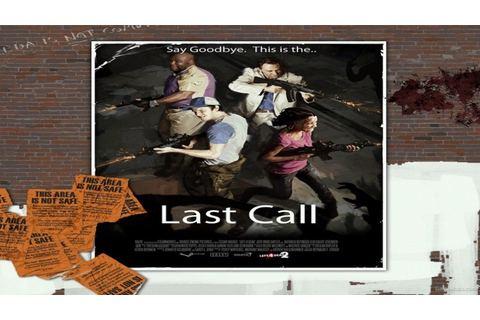 Last Call (Left 4 Dead 2) - GameMaps