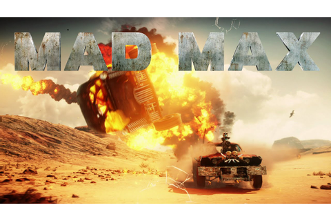 Mad Max Gameplay: 10 Interesting Facts About This Awesome ...