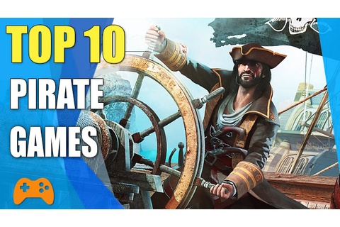 Top 10 Best Pirate Games Of All Time - YouTube