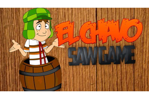 El CHAVO SAW GAME - TinoyBiBo - YouTube