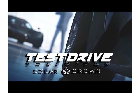 Test Drive Unlimited Solar Crown - Teaser - YouTube