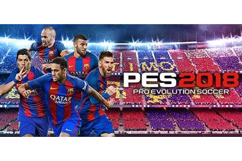 Pro Evolution Soccer 2018 PES 2018 download and free pc game