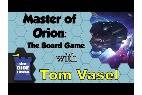 Master of Orion: The Board Game Review - with Tom Vasel ...