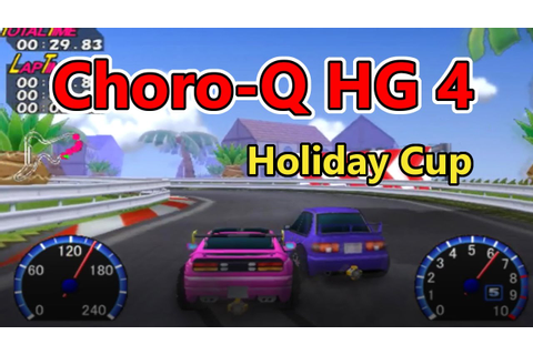 Choro-Q HG 4 (チョロQ HG 4) - All Holiday Cup Races - YouTube