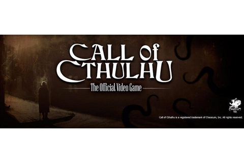 Call of Cthulhu: The Official Video Game - Chaosium Inc.