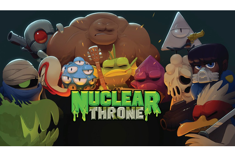 Nuclear Throne: You Did Not Reach the Nuclear Throne ...