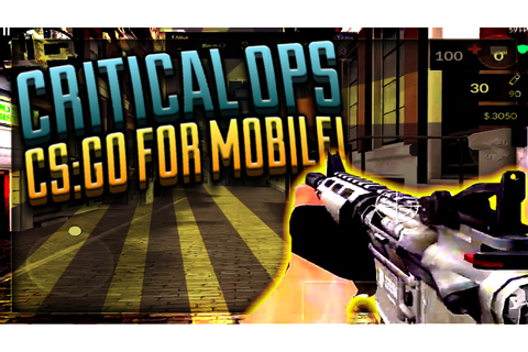 Critical Ops - THIS GAME IS AMAZING! (CS:GO For Mobile ...