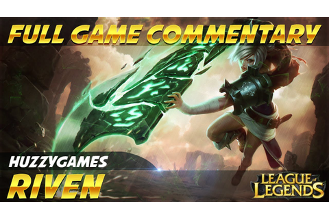 League of Legends - Diamond Riven Top - Full Game ...