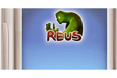 Reus Game - Free Download Full Version For PC