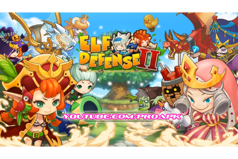 Elf Defense II Gameplay IOS / Android - PROAPK - Android ...