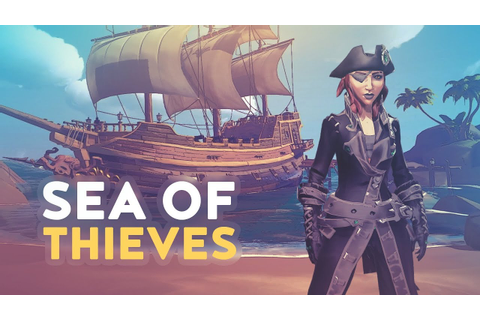 SEA OF THIEVES - DISCOVERING A NEW GAME (Sea of Thieves ...