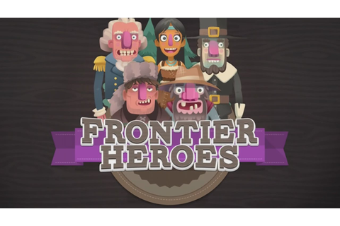 Frontier Heroes – A Planet H game from HISTORY - iOS / Android ...