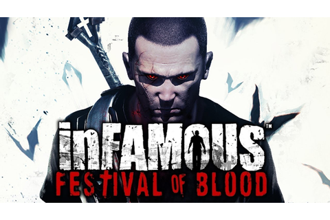 inFAMOUS: Festival of Blood (DLC) - Full Playthrough (PS3 ...