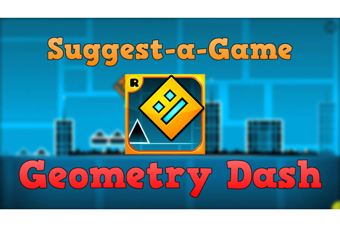 Suggest-a-Game -Geometry Dash- - YouTube