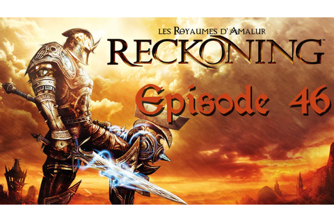 Let's Play FR : Les royaumes d'Amalur Reckoning - Episode ...