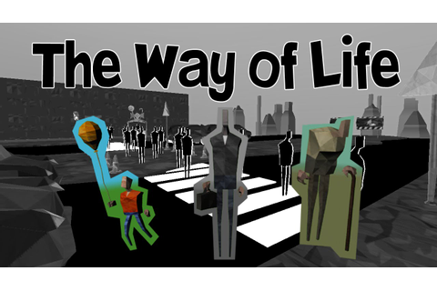 The Way Of Life || Indie Game - YouTube
