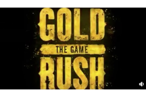 GOLD RUSH NEWS - Gold Rush the video game! - YouTube