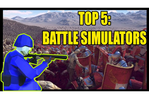 Top 5 BEST Battle Simulator Video Games - YouTube