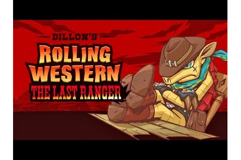 REVIEW - Dillon's Rolling Western: The Last Ranger - YouTube