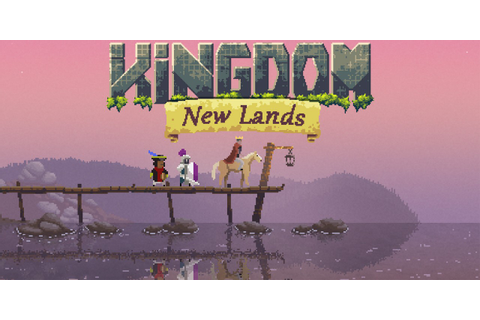 Kingdom: New Lands | Nintendo Switch download software ...