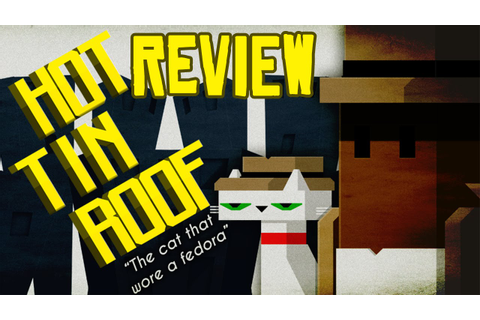 Hot Tin Roof: The Cat That Wore A Fedora - Gameplay Review ...