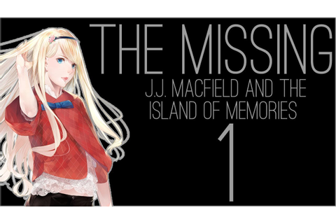 『RSS』The Missing: J.J. Macfield and the Island of Memories ...