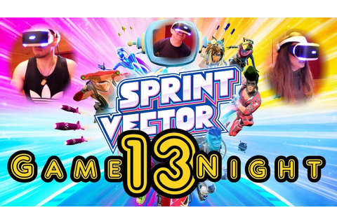 Sprint Vector (PSVR) - Game Night 13 - YouTube