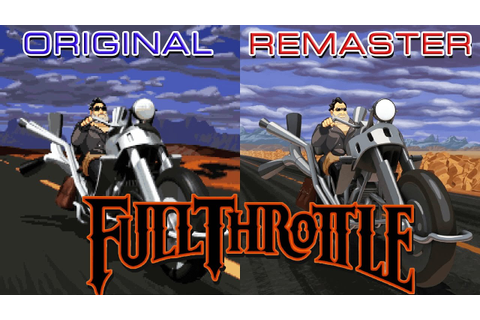 Full Throttle: Original vs Remaster Comparison - YouTube