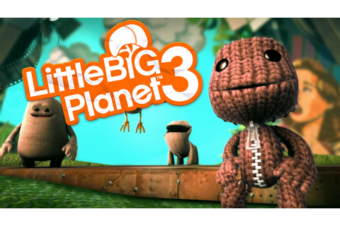 Little Big Planet 3 Gameplay Walkthrough - FIRST LOOK (PS4 ...