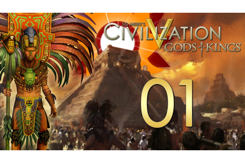 Civilization V: Gods and Kings - The Mayans - Episode 1 ...