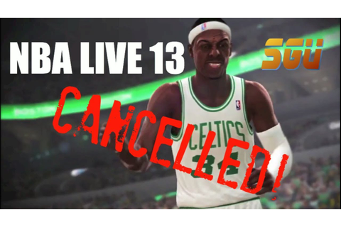 NBA Live 13...Dead! (Game Cancelled) - YouTube