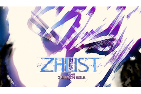 ZHUST – THE ILLUSION SOUL Free Download PC Games | ZonaSoft