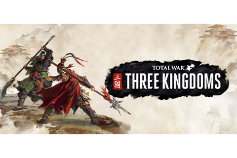 Total War: THREE KINGDOMS on Steam