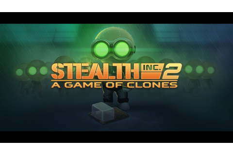 Stealth Inc. 2: A Game of Clones Trailer - YouTube
