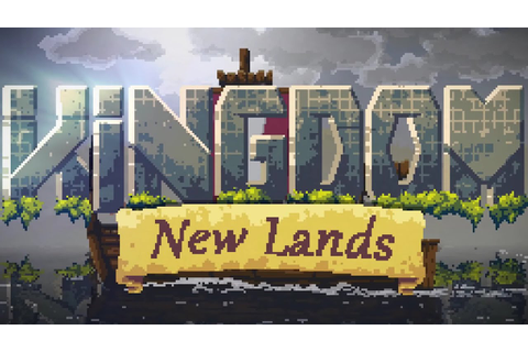 Kingdom New Lands Gameplay Part 1 - A New Kingdom - Let's ...