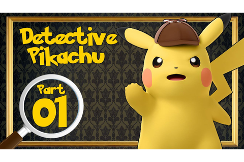 Great Detective Pikachu - The Birth Of A New Duo - Case 1 ...