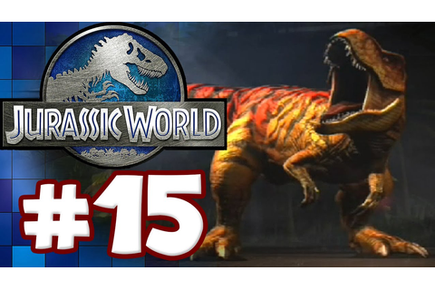 TYRANNOSAURUS REX | Jurassic World: The Game - Part 15 ...