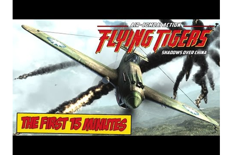 Flying Tigers: Shadows Over China - The First 15 Minutes ...