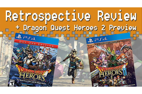 Dragon Quest Heroes 1 and 2 Retrospective Review + Preview ...